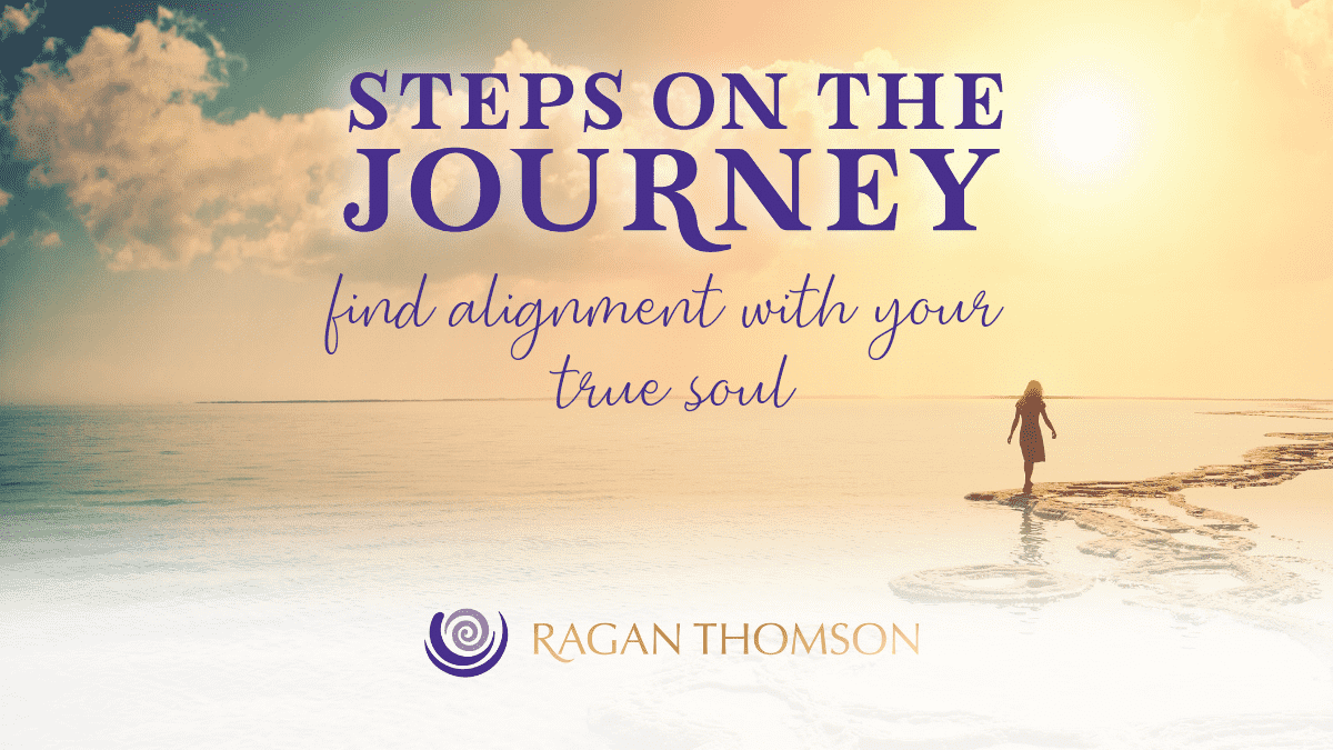 Find Alignment With Your True Soul Steps on the Journey
