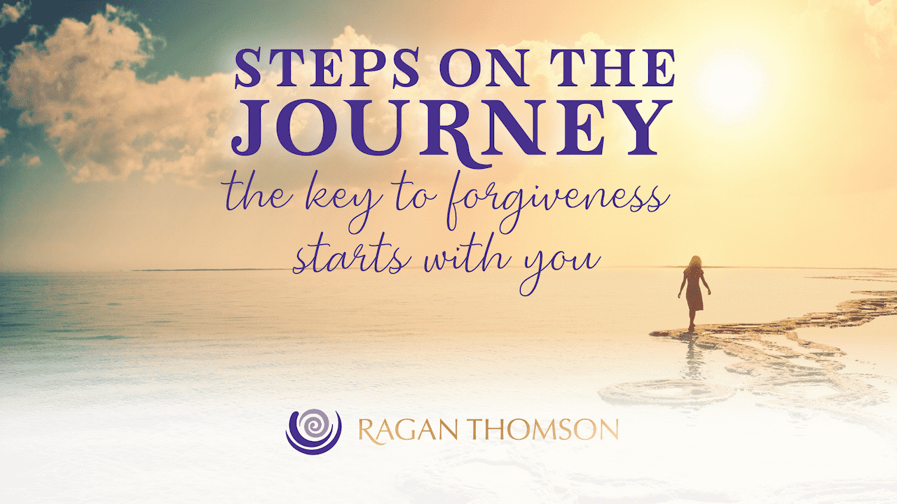 The Key to Forgiveness Starts with You Ragan Thomson
