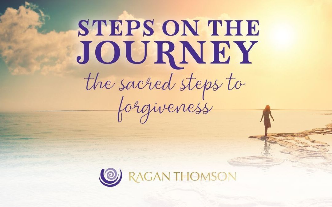 The Sacred Steps to Forgiveness