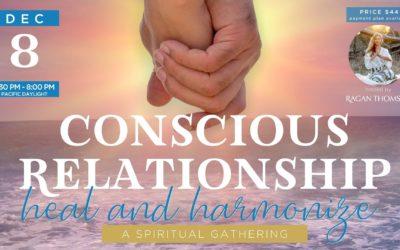 Conscious Relationship: Heal & Harmonize