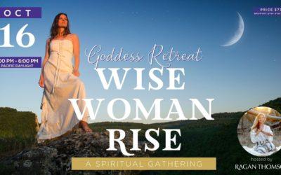Goddess Retreat: Wise Women Rise